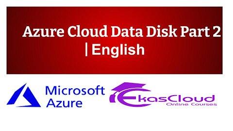 #Azure Cloud Data Disk Part 2   Ekascloud   English