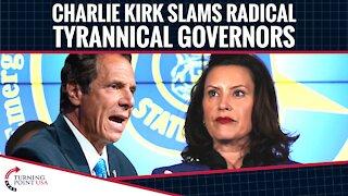 Charlie Kirk SLAMS Tyrannical Governors