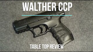 Walther CCP 9mm Pistol Tabletop Review – Episode #202019