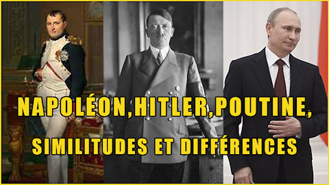 Napoléon, Hitler, Poutine, similitudes et différences