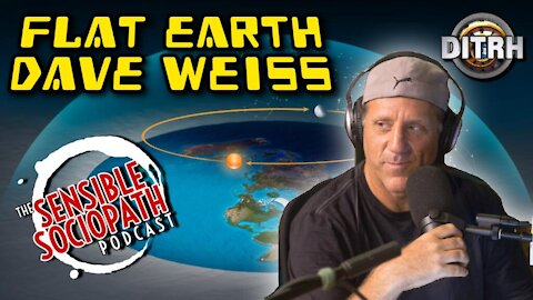 Ep 093: Famous Flat Earth Dave Weiss, Spheres are Naked Lies