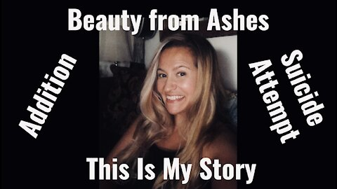 Drug Addiction & Suicide Attempt-Beauty from Ashes   Brianne Hennacy-This is My Story