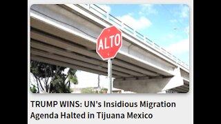 TRUMP WINS: UN's Insidious Migration Agenda Halted in Tijuana Mexico