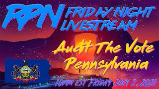 Audit The Vote Pennsylvania on Friday Night Livestream