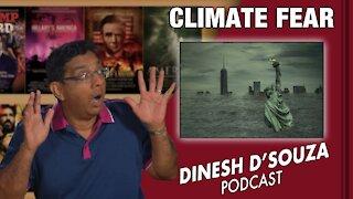 CLIMATE FEAR Dinesh D'Souza Podcast Ep150