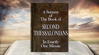 The Minute Bible - Second Thessalonians In One Minute