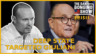 Ep. 1511 How the Deep State Targeted Giuliani - The Dan Bongino Show