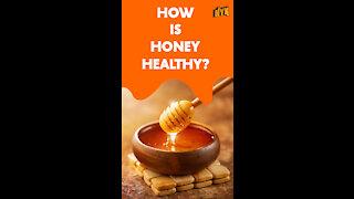 How Is Honey Healthy ?