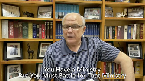 You Have a Ministry, But You Must Battle for Your Ministry