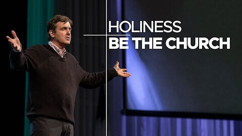 Holiness - Be The Church - In This Time