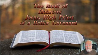 Jesus, High Priest of a Better Covenant