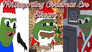 TRUreporting Live CHRISTMAS EVE Stream!!
