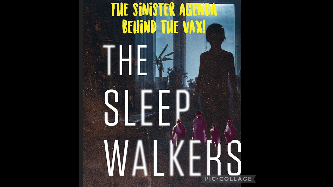 The Sleep Walkers: The Sinister Agenda Behind The Deep State Jab!! - We The People News Must Video