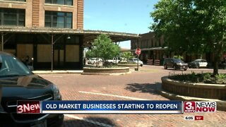 Old Market Businesses Starting To Reopen