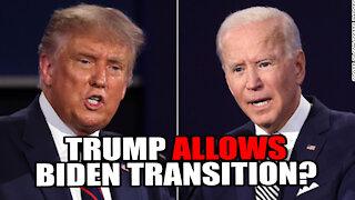 Trump Allows Biden Transition?