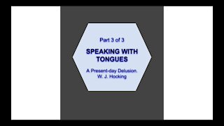 Speaking in Tongues Part 3 of 3
