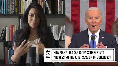 EP. 26 HOW MANY LIES CAN BIDEN SQUEEZE INTO ADDRESSING THE JOINT SESSION OF CONGRESS?