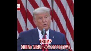 TRUMP CHINA VIRUS VACCINE 90% EFFECTIVE