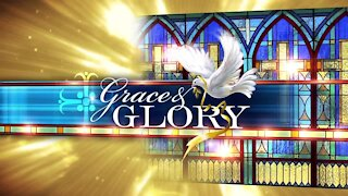 Grace and Glory 12/6/2020