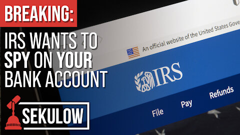 BREAKING: IRS Wants To SPY On YOUR Bank Account