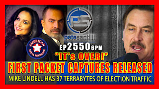 EP 2550 6PM Mike Lindell Releases First Packet Captures; HE HAS 37 TERRABYTES OF ELECTION DATA!