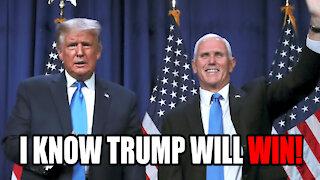 I KNOW Trump will WIN!