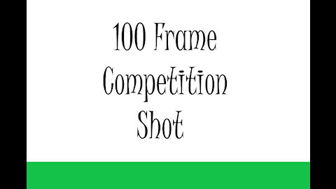 100 Frame Competition
