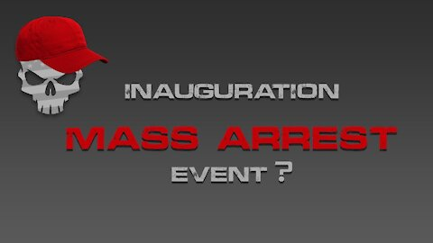 Will the Inauguration be a Mass Arrest Event?