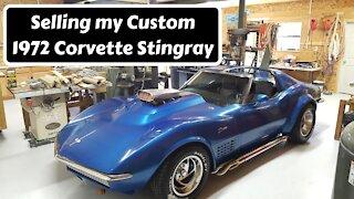 Selling my Custom 72 Corvette Stingray