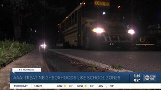 AAA: Treat neighborhoods like school zones