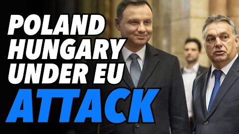 EU coordinates attack against Poland & Hungary, in hopes of regime change