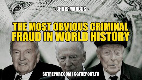 THE MOST OBVIOUS CRIMINAL BANKING FRAUD IN WORLD HISTORY -- CHRIS MARCUS