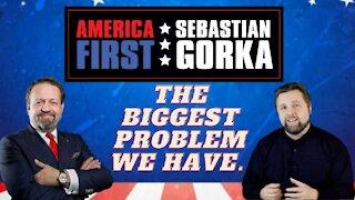 The biggest problem we have. Sebastian Gorka with Dr. Steve Turley