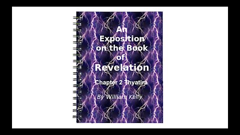 Major NT Works Revelation by William Kelly Chapter 2 Thyatira Audio Book