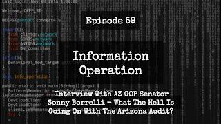 IO Episode 59 - Interview with AZ GOP Senator Sonny Borrelli on Election Audit
