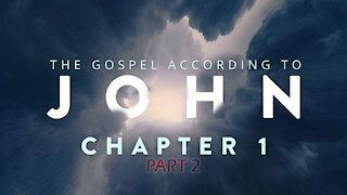 THE GOSPEL OF JOHN ch.1 part Two | Pastor Abram Thomas