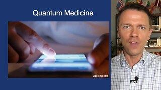 Quantum Medicine - Greg's Geek Fix