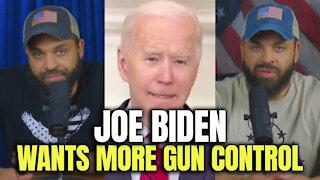 Joe Biden Wants More Gun Control