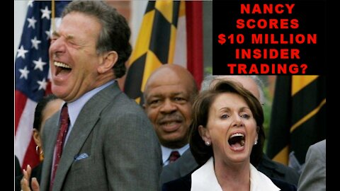 NANCY PELOSI MAKES $10,000,000   Looks like insider trading   Call to action
