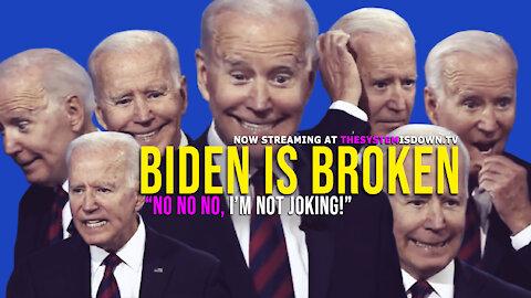 """259: Biden is Broken. """"No No No, I'm Not Joking!"""""""