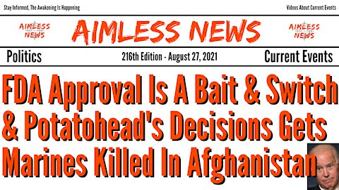 FDA Approval Is A Bait & Switch & Potatohead's Decisions Gets Marines Killed In Afghanistan