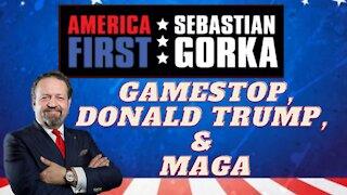 GameStop, Donald Trump, and MAGA. Sebastian Gorka on AMERICA First