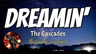 DREAMIN' - THE CASCADES (karaoke version)