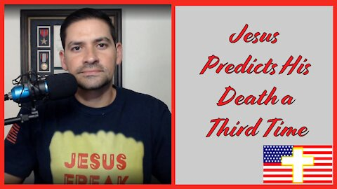 Jesus Predicts His Death a Third Time