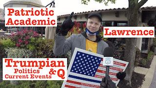 Patriotic Academic, Lawrence: Trumpian Politics, Current Events, & Q