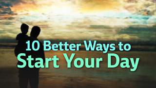 10 Better Ways to Start Your Day