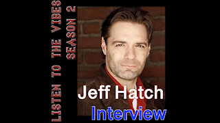 Listen to the Vibes-Jeff Hatch Interview
