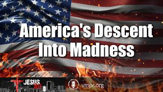27 Jul 21, Jesus 911: America's Descent Into Madness