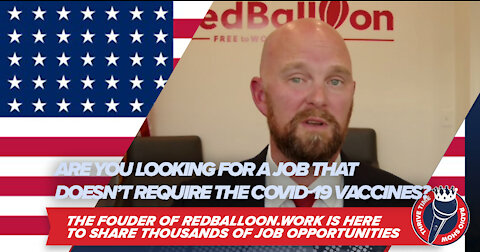 Are You Looking for Great Jobs That Don't Require a COVID-19 Vaccine? with RedBalloon.Work Founder