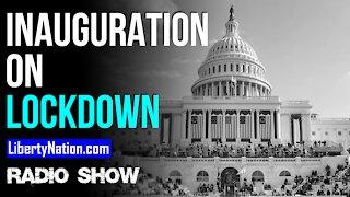 Inauguration on Lockdown - LN Radio Videocast